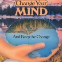 Change your mind and keep the change.