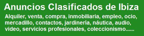 Anuncios Clasificados Ibiza, inmobiliaria, alquiler, ocio, trabajo, empleo, mercadillo